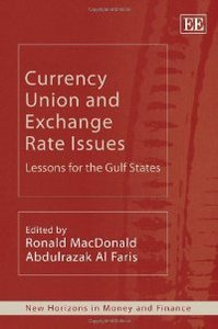 Currency Union and Exchange Rate Issues: Lessons for the Gulf States (New Horizons in Money and Finance) free download