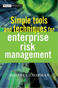 Simple Tools and Techniques for Enterprise Risk Management (The Wiley Finance Series) By Robert J. Chapman free download