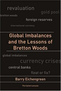 Global Imbalances and the Lessons of Bretton Woods (Cairoli Lectures) By Barry Eichengreen free download