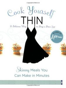 Cook Yourself Thin: Skinny Meals You Can Make in Minutes free download