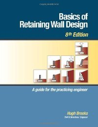 Basics of Retaining Wall Design, 8th Edition free download