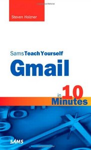 Sams Teach Yourself Gmail in 10 Minutes free download