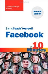 Sams Teach Yourself Facebook in 10 Minutes free download