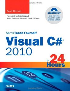 Sams Teach Yourself Visual C# 2010 in 24 Hours: Complete Starter Kit free download