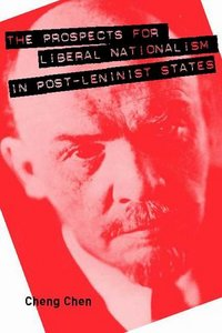 The Prospects for Liberal Nationalism in Post-Leninist States free download