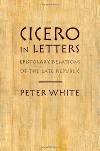 Cicero in Letters: Epistolary Relations of the Late Republic free download