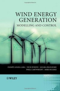 Wind Energy Generation: Modelling and Control free download