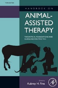 Handbook on Animal-Assisted Therapy, 3rd Edition: Theoretical Foundations and Guidelines for Practice free download