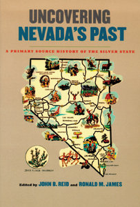 John B. Reid, Ronald M. James - Uncovering Nevada's Past: A Primary Source History Of The Silver State free download