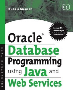 Oracle Database Programming using Java and Web Services free download