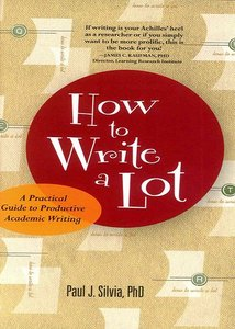 How to Write a Lot: A Practical Guide to Productive Academic Writing free download