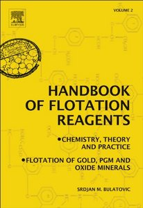Handbook of Flotation Reagents: Chemistry, Theory and Practice: Volume 2: Flotation of Gold, PGM and Oxide Minerals free download