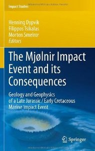 The Mjølnir Impact Event and its Consequences: Geology and Geophysics of a Late Jurassic/Early Cretaceous Marine Impact Event free download