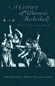 A Century of Women's Basketball: From Frailty to Final Four free download