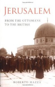 Jerusalem: From the Ottomans to the British (Library of Middle East History) free download