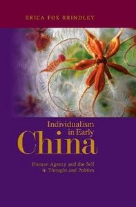 Individualism in Early China: Human Agency and the Self in Thought and Politics free download
