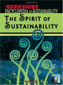 Berkshire Encyclopedia of Sustainability: Vol.1 The Spirit of Sustainability free download