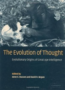 The Evolution of Thought: Evolutionary Origins of Great Ape Intelligence free download