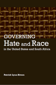 Patrick Lynn Rivers - Governing Hate and Race in the United States and South Africa free download