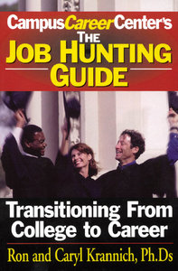 Ron Caryl Krannich - Job Hunting Guide: Transitioning From College to Career free download