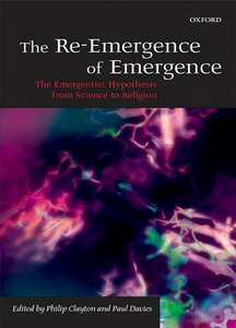 The Re-Emergence of Emergence: The Emergentist Hypothesis from Science to Religion free download
