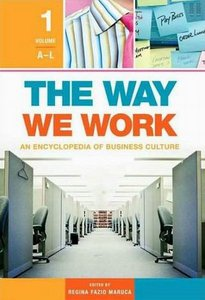 The Way We Work [2 volumes]: An Encyclopedia of Business Culture free download