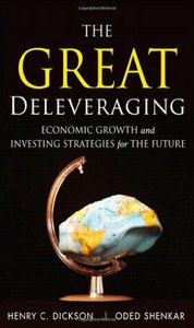 The Great Deleveraging: Economic Growth and Investing Strategies for the Future free download