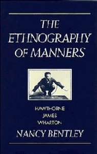 The Ethnography of Manners: Hawthorne, James and Wharton (Cambridge Studies in American Literature and Culture) free download