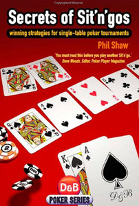 Secrets of Sit 'n' Gos: Winning Strategies for Single-table Poker Tournaments (D free download