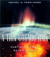 A Thin Cosmic Rain: Particles From Outer Space free download