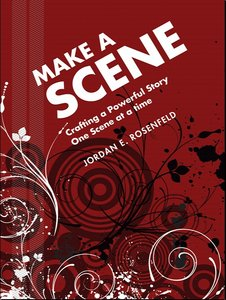 Make a Scene: Crafting a Powerful Story One Scene at a Time free download