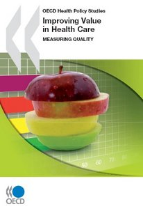 Improving Value in Health Care: Measuring Quality free download