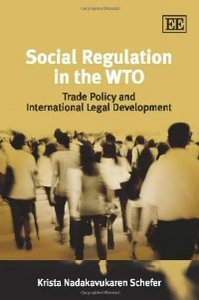 Social Regulation in the WTO: Trade Policy and International Legal Development free download