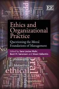 Ethics and Organizational Practice: Questioning the Moral Foundations of Management free download