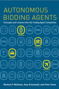 Michael P. Wellman, Amy Greenwald, Peter Stone - Autonomous Bidding Agents free download