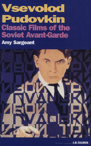 Amy Sargeant - Vsevolod Pudovkin: Classic Films of the Soviet Avant-Garde free download