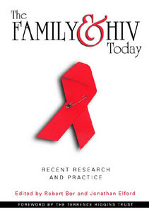 Robert Bor, Jonathan Elford - The Family And HIV Today: Recent Research and Practice free download