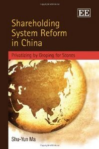 Shareholding System Reform in China: Privatizing by Groping for Stones free download