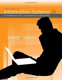 Introduction to Information Systems: Supporting and Transforming Business free download