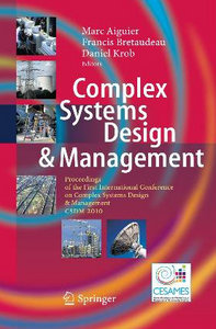 Complex Systems Design Management: Proceedings of the First International Conference on Complex Systems Design free download