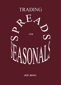 Trading Spreads and Seasonals By Joe Ross free download