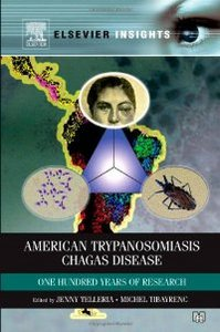 American Trypanosomiasis: Chagas Disease -- One Hundred Years of Research free download
