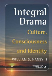 Integral Drama: Culture, Consciousness and Identity (Consciousness, Literature the Arts) free download