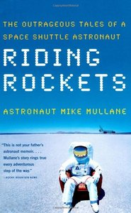 Riding Rockets: The Outrageous Tales of a Space Shuttle Astronaut free download
