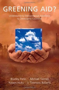 Greening Aid?: Understanding the Environmental Impact of Development Assistance free download