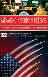 Anthony H. Cordesman - Salvaging American Defense: The Challenge of Strategic Overstretch free download