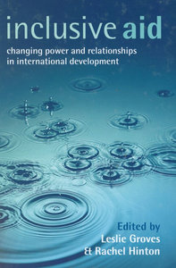Leslie Groves, Rachel Hinton - Inclusive Aid: Changing Power and Relationships in International Development free download