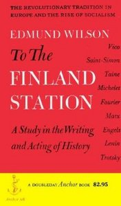 To the Finland Station: A Study in the Writing and Acting of History free download