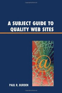 A Subject Guide to Quality Web Sites free download