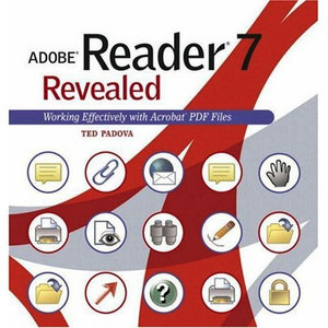 Adobe Reader 7 Revealed: Working Effectively with Acrobat PDF Files download dree